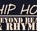 hip hop - beyond the beats and rhymes promotional graphic